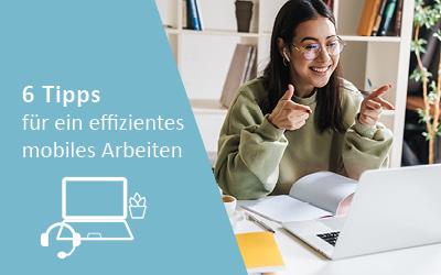 6 Tipps für ein effizientes mobiles Arbeiten