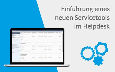 Einführung eines neuen Servicetools im Helpdesk
